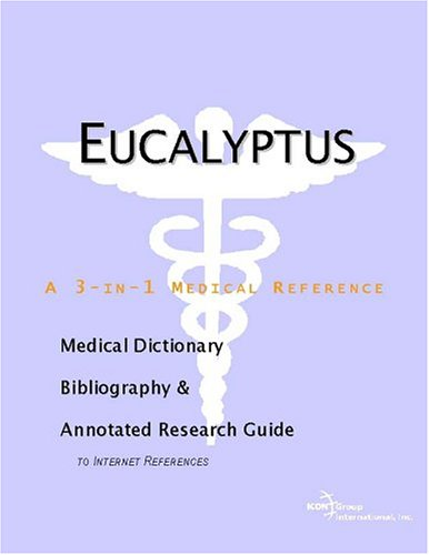 9780597842122: Eucalyptus - A Medical Dictionary, Bibliography, and Annotated Research Guide to Internet References