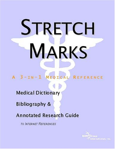 9780597842276: Stretch Marks: A Medical Dictionary, Bibliography, And Annotated Research Guide To Internet References
