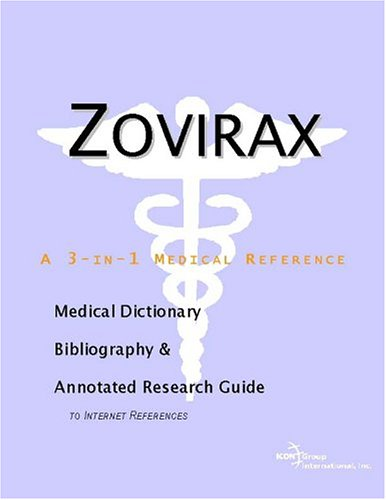 9780597842528: Zovirax: A Medical Dictionary, Bibliography, And Annotated Research Guide To Internet References