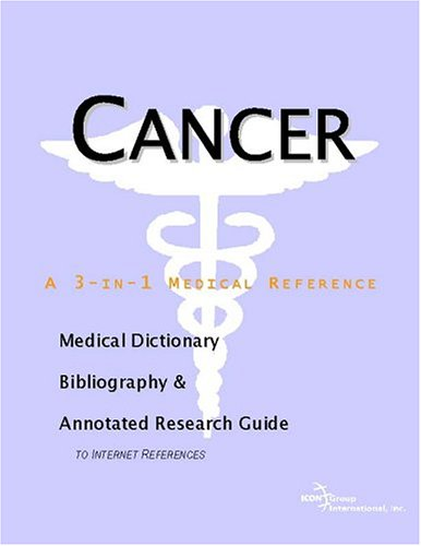 9780597842634: Cancer - A Medical Dictionary, Bibliography, and Annotated Research Guide to Internet References