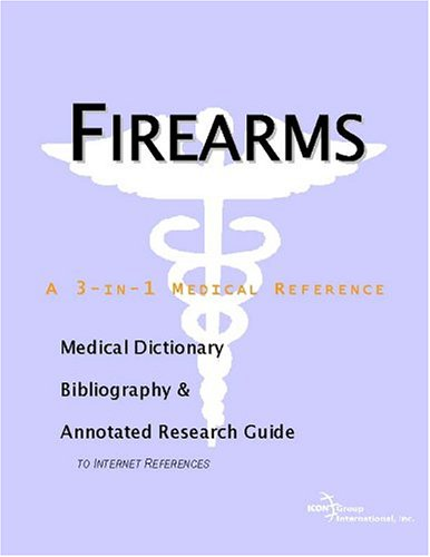9780597842825: Firearms - A Medical Dictionary, Bibliography, and Annotated Research Guide to Internet References