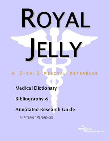 9780597842979: Royal Jelly: A Medical Dictionary, Bibliography, And Annotated Research Guide To Internet References