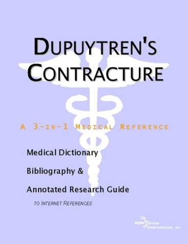 9780597843990: Dupuytren's Contracture - A Medical Dictionary, Bibliography, and Annotated Research Guide to Internet References