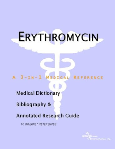 9780597844140: Erythromycin - A Medical Dictionary, Bibliography, and Annotated Research Guide to Internet References