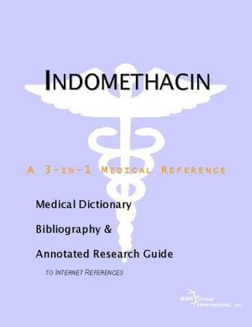 9780597844638: Indomethacin - A Medical Dictionary, Bibliography, and Annotated Research Guide to Internet References