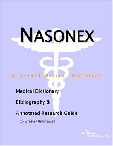 9780597845246: Nasonex - A Medical Dictionary, Bibliography, and Annotated Research Guide to Internet References