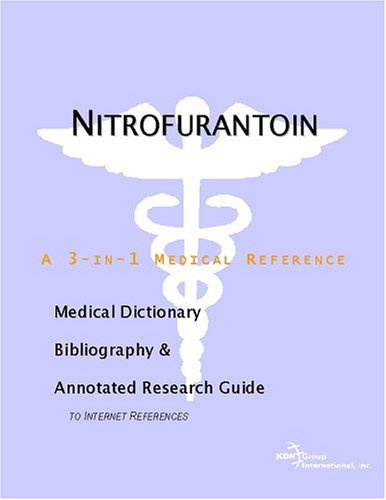 9780597845291: Nitrofurantoin - A Medical Dictionary, Bibliography, and Annotated Research Guide to Internet References