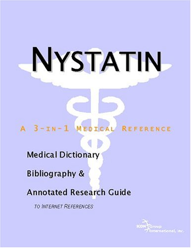 9780597845321: Nystatin - A Medical Dictionary, Bibliography, and Annotated Research Guide to Internet References