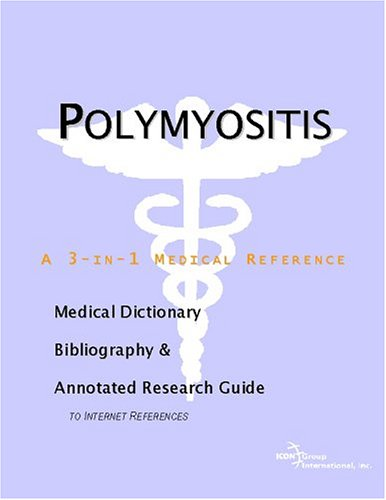 9780597845536: Polymyositis: A Medical Dictionary, Bibliography, And Annotated Research Guide To Internet References