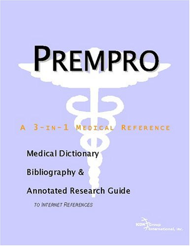 9780597845604: Prempro - A Medical Dictionary, Bibliography, and Annotated Research Guide to Internet References