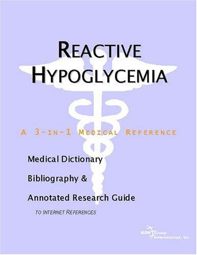 9780597846038: Reactive Hypoglycemia - A Medical Dictionary, Bibliography, and Annotated Research Guide to Internet References