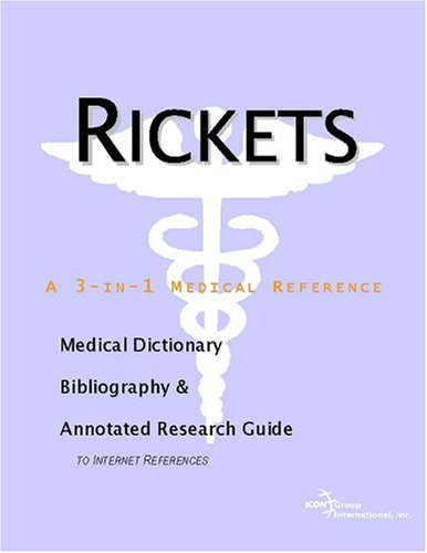 9780597846106: Rickets - A Medical Dictionary, Bibliography, and Annotated Research Guide to Internet References