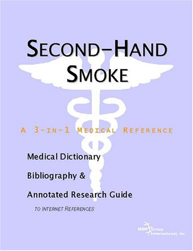 9780597846212: Second-Hand Smoke - A Medical Dictionary, Bibliography, and Annotated Research Guide to Internet References