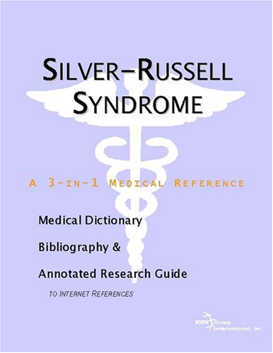 9780597846274: Silver-Russell Syndrome - A Medical Dictionary, Bibliography, and Annotated Research Guide to Internet References