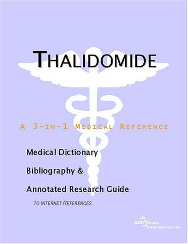 9780597846533: Thalidomide - A Medical Dictionary, Bibliography, and Annotated Research Guide to Internet References