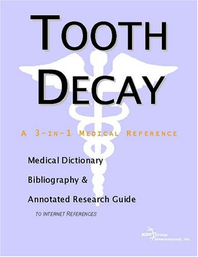 9780597846601: Tooth Decay - A Medical Dictionary, Bibliography, and Annotated Research Guide to Internet References