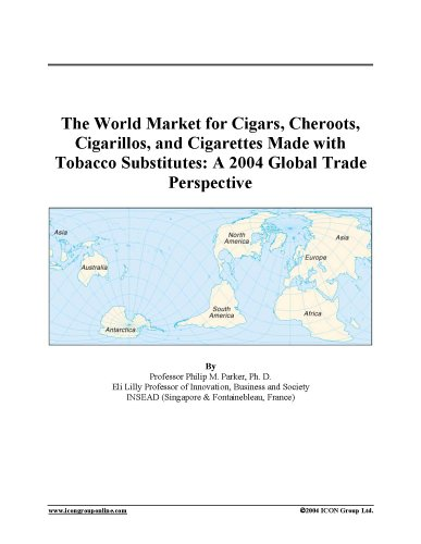 9780597881640: The World Market for Cigars, Cheroots, Cigarillos, and Cigarettes Made with Tobacco Substitutes: A 2004 Global Trade Perspective