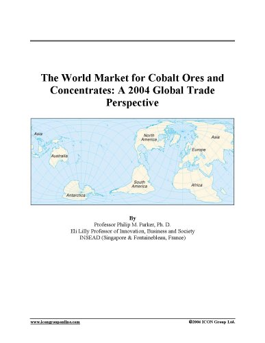 9780597884023: The World Market for Cobalt Ores and Concentrates: A 2004 Global Trade Perspective