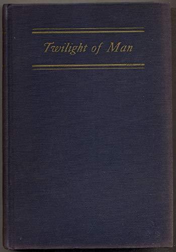 9780598977724: Twilight of Man