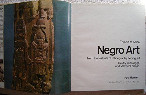 Negro Art from the Institute of Ethnography, Leningrad The Art of Africa: Olderogge, Dmitry & ...