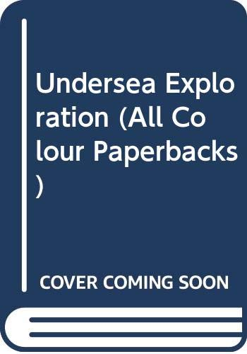 Undersea Exploration (All Colour Paperbacks): Roscoe, Ken