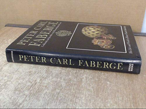 PETER CARL FABERGE : Goldsmith and Jeweller to the Russian Imperial Court. His Life and Work