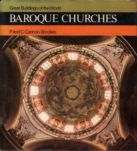 Baroque Churches : Great Buildings of the World: Cannon-Brookes, P.