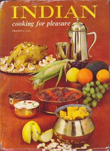 Indian Cooking for Pleasure: Lal, Premila