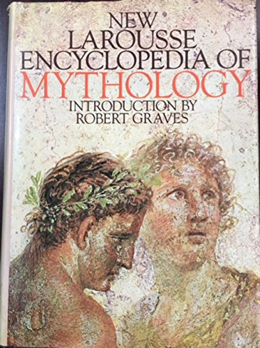 New Larousse Encyclopedia of Mythology: Robert Graves