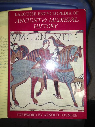 Larousse Encyclopedia of Ancient and Medieval History: General Editor Marcel Dunan