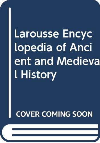 Larousse Encyclopedia of Ancient and Medieval History: Dunan, Marcel