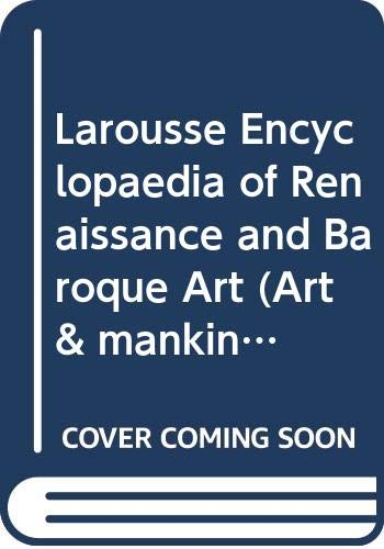 Larousse Encyclopedia Of Renaissance And Baroque Art: Rene Huyghe (Editor)
