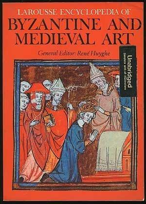 9780600023784: Larousse encyclopedia of Byzantine and medieval art