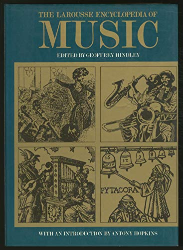 Larousse Encyclopedia of Music: GEOFFREY HINDLEY (EDITOR),