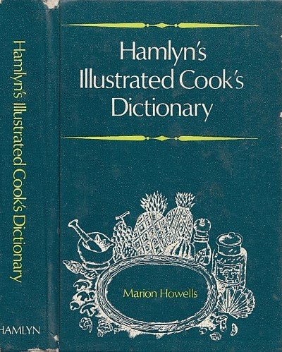 Hamlyn's Illustrated Cook's Dictionary: Howells, Marion