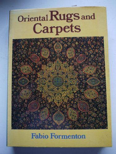 Oriental Rugs and Carpets: Formenton, Fabio