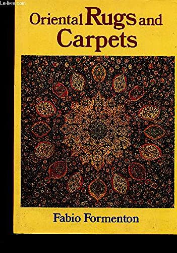Oriental Rugs and Carpets: Formenton, Fabio