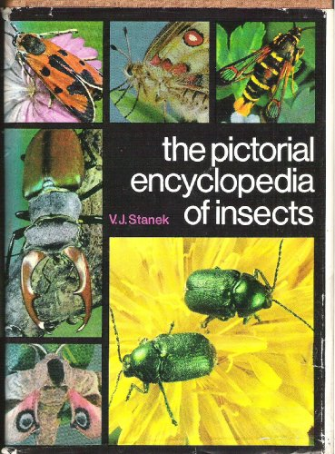 The Pictorial Encyclopedia of Insects: Stanek, V. J.