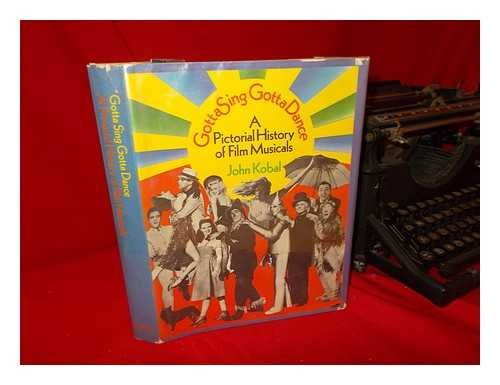 9780600031260: Gotta Sing, Gotta Dance: A Pictorial History of Film Musicals