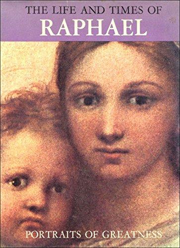 Life and Times of Raphael (Portraits of Greatness): Bortolon, Liana