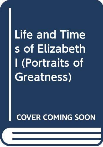 9780600031383: Life and Times of Elizabeth I (Portraits of Greatness)