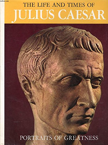 9780600031574: The life and times of Caesar; (Portraits of greatness)
