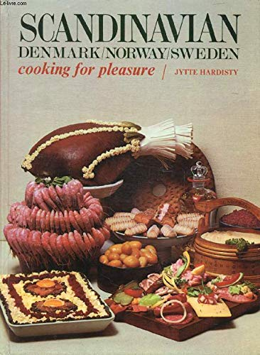 Scandinavian Denmark / Norway / Sweden Cooking For Pleasure.: HARDISTY, JYTTE