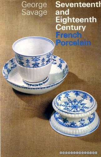 Seventeenth and Eighteenth Century French Porcelain.