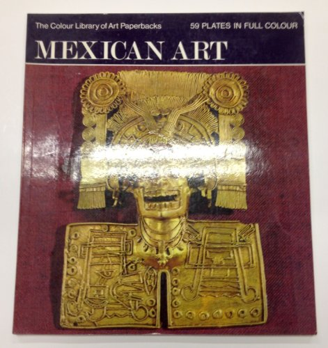 9780600037484: Mexican Art (Colour Library of Art)