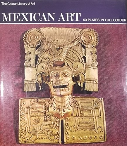 Mexican Art (Colour Library of Art): Fernandez, Justino