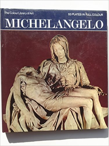 Michelangelo the Colour Library of Art (9780600037842) by Nicholas Wadley