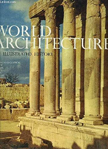 World Architecture: An Illustrated History: Copplestone, Trewin