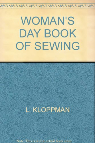 Woman's Day book of Sewing: Kloppman, Lorraine