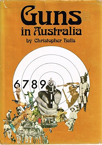 Guns in Australia.: Halls, Christopher